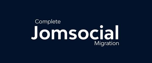 Jomsocial Migraton Services